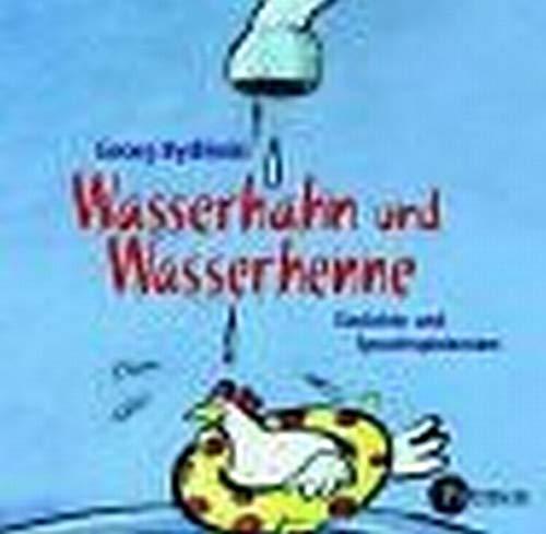Wasserhahn und Wasserhenne: Gedichte und Sprachspielereien. Aufgesagt, wortverdreht und gesungen