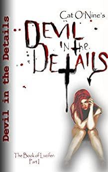Devil in the Details (Book of Lucifer 1) by [Cat O'Nine]