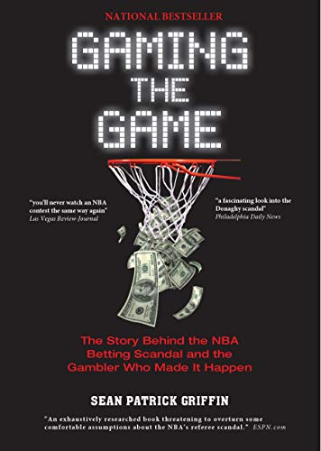 Gaming the Game: The Story Behind the NBA Betting Scandal and the Gambler Who Made It Happen (English Edition)