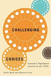 Challenging Choices: Canada's Population Control in the 1970s