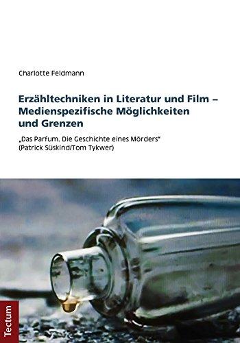 Erzähltechniken in Literatur und Film - Medienspezifische Möglichkeiten und Grenzen: