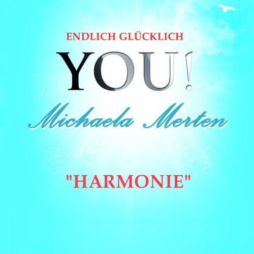 Harmonie     YOU! Endlich glücklich              By:                                                                                                                                 Michaela Merten                               Narrated by:                                                                                                                                 Michaela Merten                      Length: 7 mins     Not rated yet     Overall 0.0
