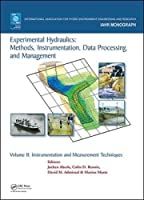 Experimental Hydraulics: Methods, Instrumentation, Data Processing and Management: Volume II: Instrumentation and Measurement Techniques (IAHR Monographs)