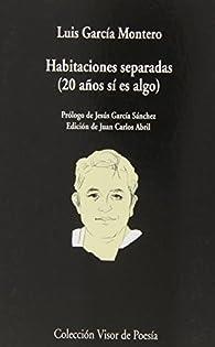Habitaciones separadas (20 años sí es algo) par Luis García Montero