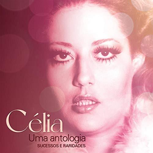 Célia-Uma Antologia (Sucessos & Raridades)