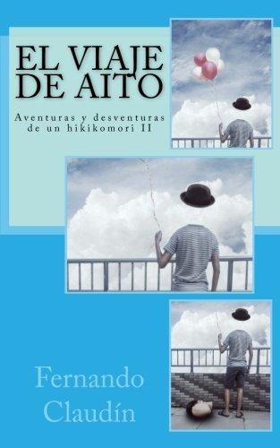 El viaje de Aito: Volume 2 (Aventuras y desventuras de un hikikomor)