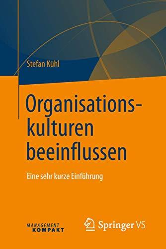 Organisationskulturen beeinflussen: Eine sehr kurze Einführung