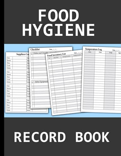 Food Hygiene Record Book: All In One Log Book, Food Inventory List, Food Temperature, Expense Tracker, Checklist Log, Cleaning Tracker, Food Hygiene Temperature Log Health And Safety