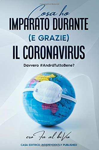 Cosa ho imparato durante (e grazie) il coronavirus: Davvero #AndràTuttoBene?