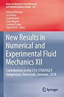 New Results in Numerical and Experimental Fluid Mechanics XII: Contributions to the 21st STAB/DGLR Symposium, Darmstadt, Germany, 2018 (Notes on Numerical Fluid Mechanics and Multidisciplinary Design, 142)