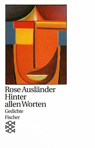Hinter allen Worten: Gedichte 1980 - 1981 (Rose Ausländer, Gesamtwerk in Einzelbänden (Taschenbuchausgabe))