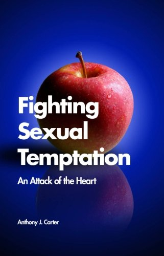 Fighting Sexual Temptation: An Attack of the Heart PDF Books