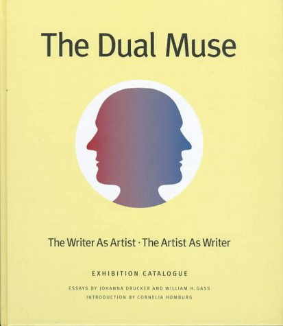 The Dual Muse: The Writer As Artist, the Artist As Writer