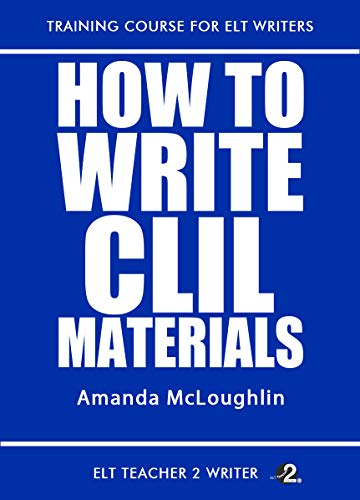How To Write CLIL Materials (Training Course For ELT Writers Book 25) (English Edition)