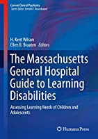 The Massachusetts General Hospital Guide to Learning Disabilities: Assessing Learning Needs of Children and Adolescents (Current Clinical Psychiatry)