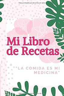 LIBRO DE RECETAS: MI COMIDA ES MI MEDICINA