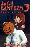Jack Lantern 3: Grave Matters (English Edition)