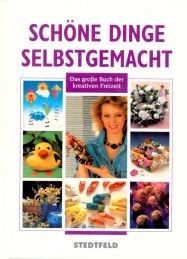 Hardcover Schöne Dinge selbstgemacht. Das grosse Buch der kreativen Freizeit [German] Book