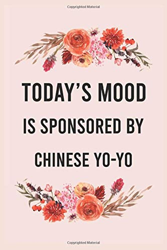 Today's good mood is sponsored by chinese yo-yo: funny notebook for women men, cute journal for writing, appreciation birthday christmas gift for chinese yo-yo lovers