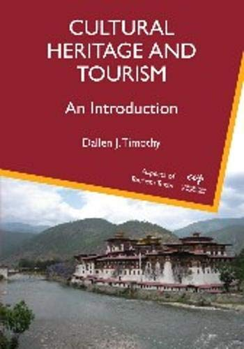 Compare Textbook Prices for Cultural Heritage and Tourism: An Introduction 4 ASPECTS OF TOURISM 4 58707th Edition ISBN 9781845411763 by Timothy, Dallen J.