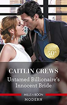 Untamed Billionaire's Innocent Bride (The Combe Family Scandals) by [Caitlin Crews]