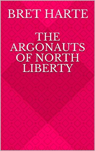 The Argonauts of North Liberty (English Edition)