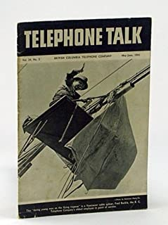 Telephone Talk, May-June 1944: Magazine of the British Columbia Telephone Company (B.C. Tel.) - Cover Photo of Vancouver Cable Splicer Fred Buckle