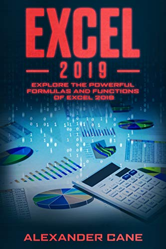 EXCEL 2019: Explore the powerful Formulas and Functions of Excel 2019
