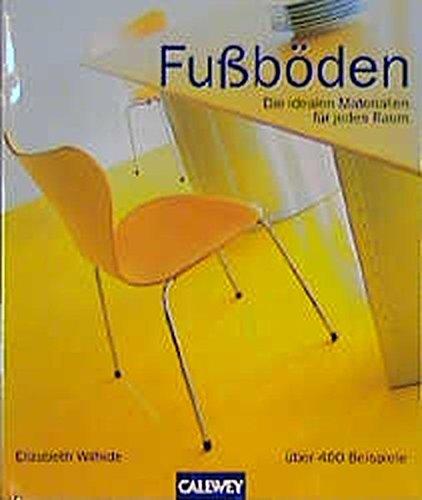 Fussböden: Die idealen Materialien für jeden Raum. über 400 Beispiele