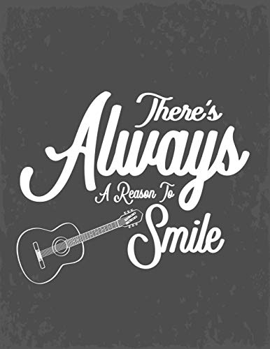 There's Always A Reason To Smile: There's Always A Reason To Smile guitar tabs notebook::Guitar Tab Notebook,8.5x11 blank guitar tab notebook, Vintage ... Blank Guitar Tablature Music Manuscript Book