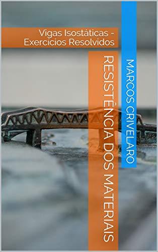 Resistência dos Materiais : Vigas Isostáticas - Exercícios Resolvidos