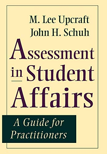 Assessment In Student Affairs A Guide For Practitioners