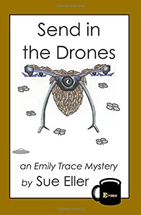 Send in the Drones: an Emily Trace mystery (Emily Trace Mysteries)