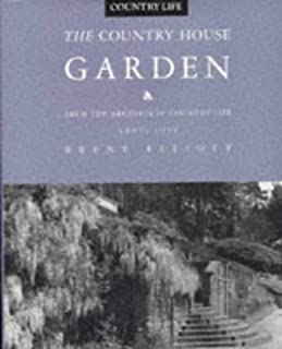 The Country House Garden: From the Archives of Country Life: 1897-1939
