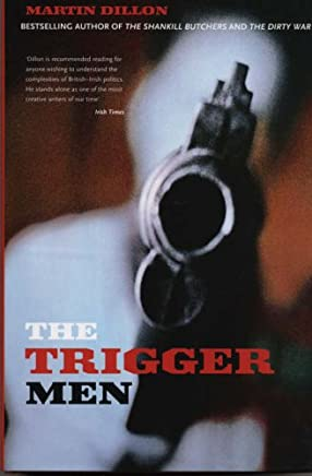 The Trigger Men: Assassins and Terror Bosses in the Ireland Conflict