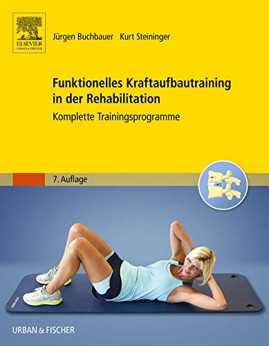 Funktionelles Kraftaufbautraining in der Rehabilitation: Komplette Trainingsprogramme