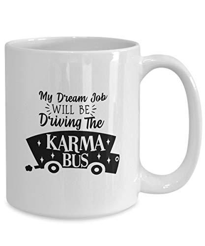 Thomas655 Mijn droomjob zal zijn om de karma-bus koffiemok te rijden