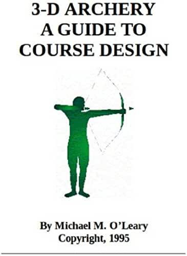 3-D Archery - A Guide to Course Design (English Edition)