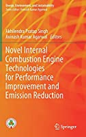 Novel Internal Combustion Engine Technologies for Performance Improvement and Emission Reduction (Energy, Environment, and Sustainability)