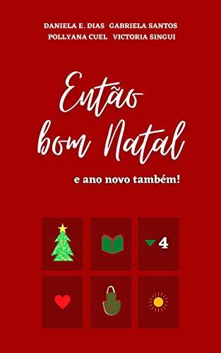 Couverture du livre Então bom Natal: e ano novo também! (Portuguese Edition)