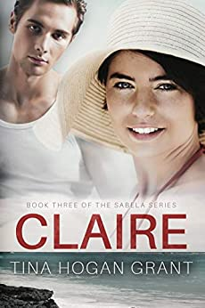 Claire (The Sabela Series Book 3) by [Tina Hogan Grant]
