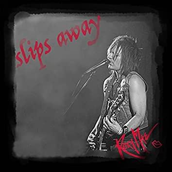 Slips Away