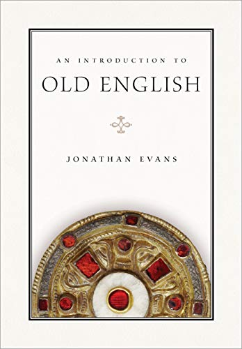 Compare Textbook Prices for An Introduction to Old English Introductions to Older Languages  ISBN 9781603293112 by Evans, Jonathan
