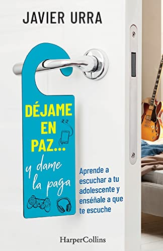 Déjame en paz…, y dame la paga: (Leave Me Alone ... and Give Me the Pay - Spanish Edition) (HARPERCOLLINS NF)