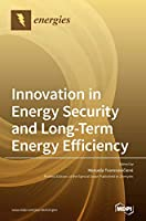 Innovation in Energy Security and Long-Term Energy Efficiency