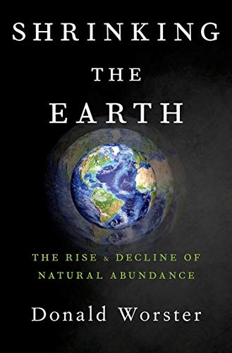 Image of Shrinking the Earth: The Rise and Decline of Natural Abundance