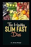 The Healthy Slim Fast Diet