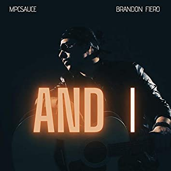 And I (feat. Brandon Fiero)