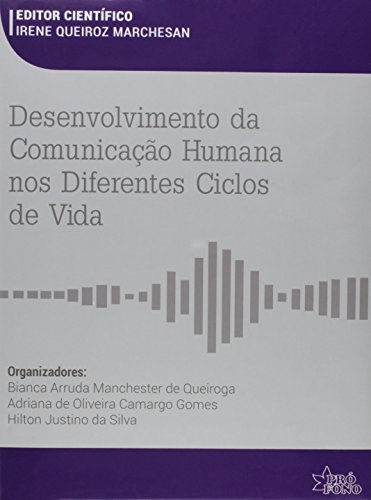 Desenvolvimento da Comunicação Humana nos Diferentes Ciclos de Vida