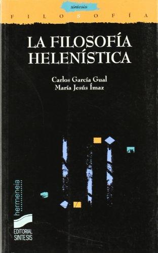 La filosofía helenística: 24 (Filosofía. Hermeneia)